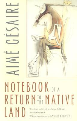 Notebook of a Return to the Native Land By Cesaire, Aime/ Smith, Annette (TRN)/ Eshleman, Clayton (TRN)