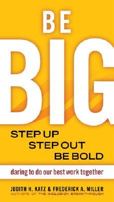 Be Big By Katz, Judy H./ Miller, Frederick A.